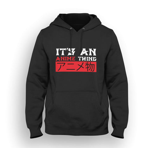 It's An Anime Thing Hoodie
