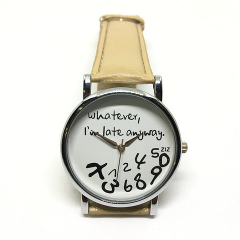 WHATVER I AM LATE ANYWAY WRIST WATCH- BEIGE