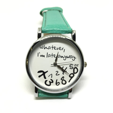WHATVER I AM LATE ANYWAY WRIST WATCH- GREEN