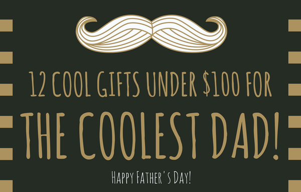 Cool-fathers-day-gift-under-100