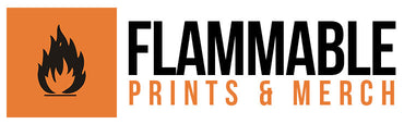 Flammable Prints