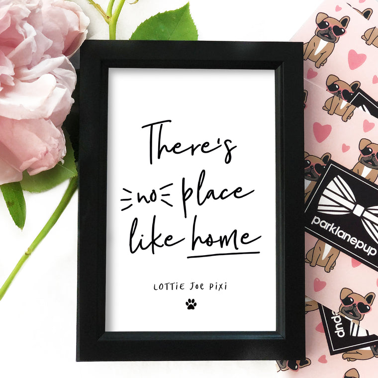 Personalised Framed Print: No Place Like Home