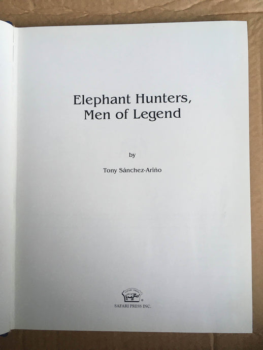 Book : Elephant Hunters, Men of Legend by Tony Sanchez-Arino