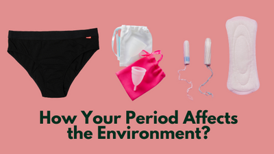 How Your Period Affects the Environment