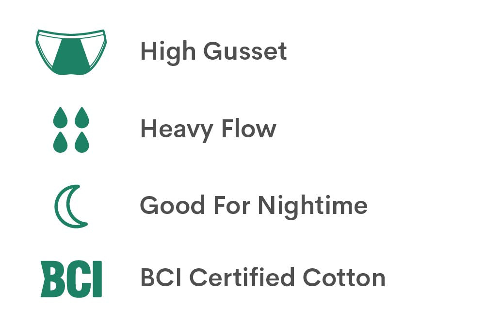 High Gusset, Heavy Flow, Good for Night time, BCI Certified