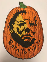 "2018 Halloween Edition - ""Born To Kill It"" Patch"