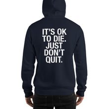 It's OK To Die. Just Don't Quit. Unisex Hoodie