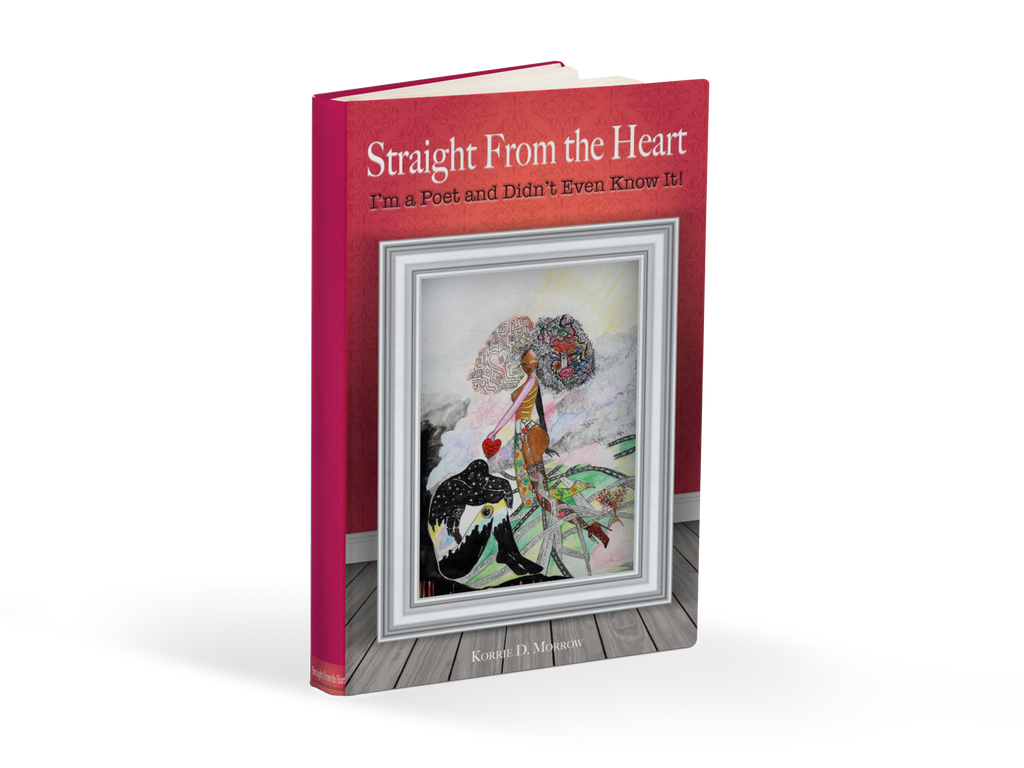 Straight From The Heart: I'm a Poet and Didn't Even Know it (E-Book)
