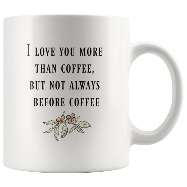 Love you more than coffee, Funny coffee mug for coffee lovers couples husband wife