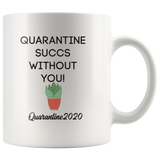 Quarantine Succs Coffee mug gift for Mom Friend Quarantine life Funny coffee mug