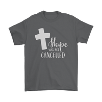 Hope was Not Cancelled, Religious Tee Shirt, Inspirational Quote Christian Clothing, Faith gift,