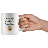 I am My Mother's Daughter Funny Coffee Mug Gift for Mom and Daughter Coffee lovers