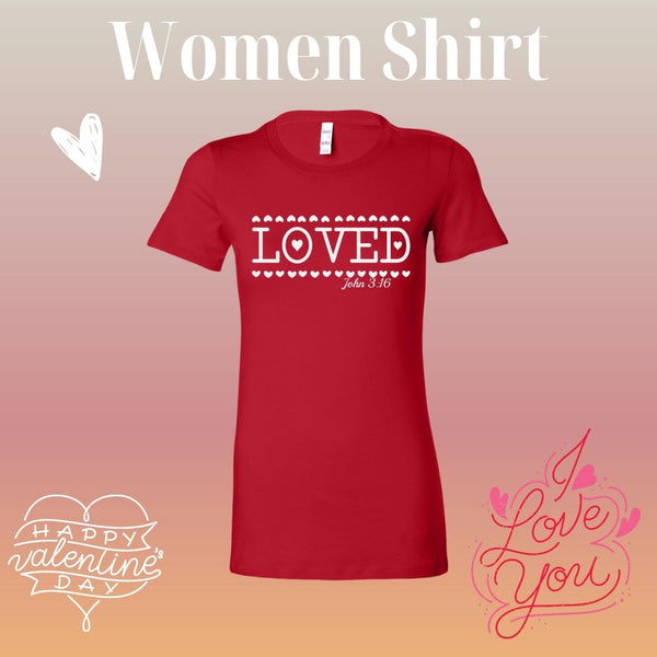 Loved T-Shirt For Women, Christian Shirt, Valentine Shirt, Women's Clothing, Women Shirt