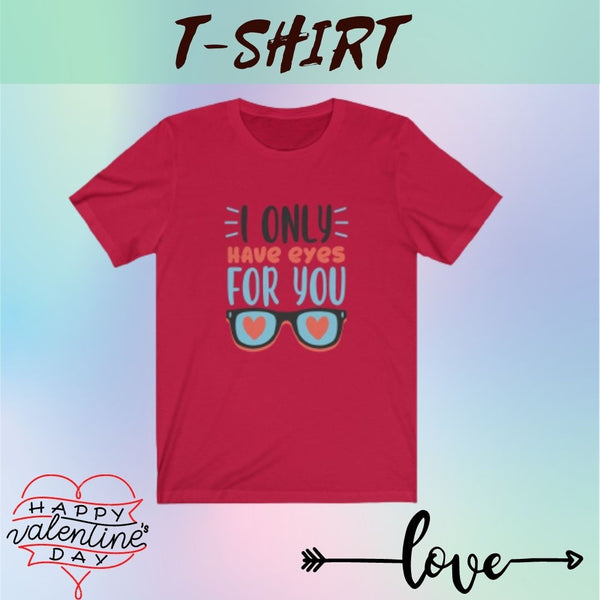 I Only Have Eyes For You, Valentine Shirt, Valentine Tshirt, Valentines Gift, Funny Valentine, Funny Shirts For Men Women