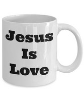 Novelty Coffee Mug/Jesus Is Love/Inspirational Coffee Cup Mug/Ceramic 11 oz/Coffee Mug Gift