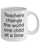 Teachers coffee mug-teachers change the world one child at a time-tea cup gift for tutors