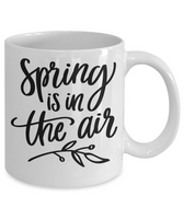 Spring is in the air-funny coffee mug tea cup gift novelty Easter seasonal mug with sayings