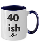 40 ish Coffee mug gift 40th Birthday coffee mug