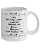 Mom you are powerful-statement coffee mug tea cup gift novelty mother's day