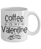 Coffee lover gift mug Valentine's day coffee mug Funny Valentines mug