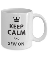Seamstress Gifts/Keep Calm And Sew On/Novelty Coffee Mug