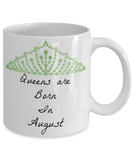 Queens Are Born in August Novelty Coffee Mug Custom Coffee Mug Cup