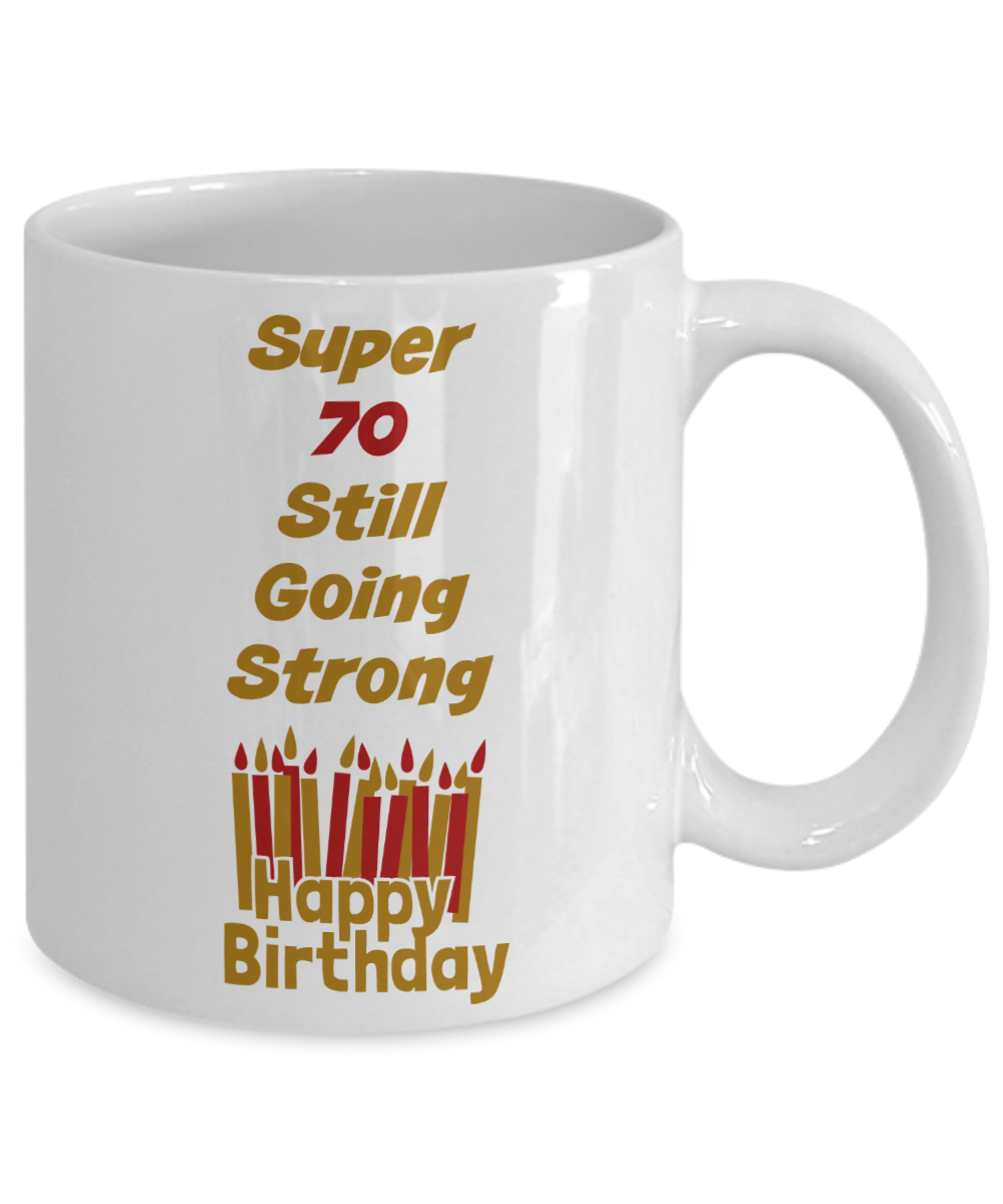 70th Birthday Mug Super 70 Still Going Strong Celebration Gift Mugs Ceramic White 11