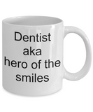 Dentist aka hero of the smiles-funny-mug tea cup gift-for dentists-oral hygienist surgeon