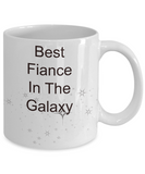 Best Fiance In The Galaxy-funny coffee mug-tea cup gift-novelty-valentines-bride-groom to be