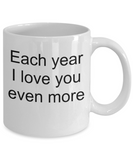 Anniversary coffee mug-Each year I Love You Even More- tea cup gift-sentiment