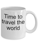 Time to travel-novelty coffee mug-funny-tea cup gift-adventures-travelers-travel agents