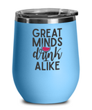 Great Minds Wine Tumbler Funny Custom Women Wine lover