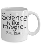 Funny Mug/Science Is Like Magic But Real/Novelty Coffee Mug/Mugs With Sayings/For Teachers/Scientist