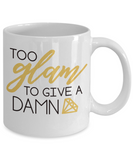Funny Coffee Mug too glam to give a damn tea cup gift women mugs with sayings mom mothers birthday