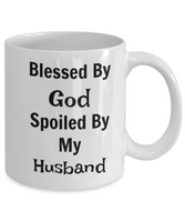 Novelty Coffee Mug-Blessed By God Spoiled By My Husband-Tea Cup Gift wife Sentiment Mug Sayings