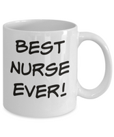 Best Nurse Ever! Coffee Mug Gift for Her Him Custom Mug Nurse Gift Custom Mug