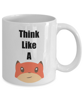 Funny Coffee Mug- Think Like A Fox- Novelty Tea Cup Gift for friends office mugs with sayings