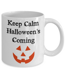 Halloween Mugs Keep Calm Halloween's Coming Novelty Gifts Mugs With Sayings