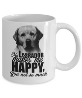Funny Dog Mug/My Labrador Makes Me Happy/Novelty Coffee Cup Gift/Mug For Lab Owners Lovers