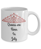 Queens Are Born In July Birthday Novelty Coffee Mug Custom Printed Cup