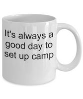 Camping coffee mug-It's always a good day to set up camp-funny-tea cup gift-novelty campers hikers