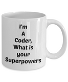 Funny Coffee Mug/ I'm A Coder What Is Your Superpowers/ Tea Cup Gift/ Novelty/ Mug With Sayings