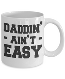 Funny Coffee Mug/ Daddin ain't easy/novelty tea cup gift dads father's day mug with sayings birthday
