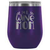 I'm a Wine Mom.... Stemless Wine tumbler 12 oz Stainless steel wine lovers Gift for her