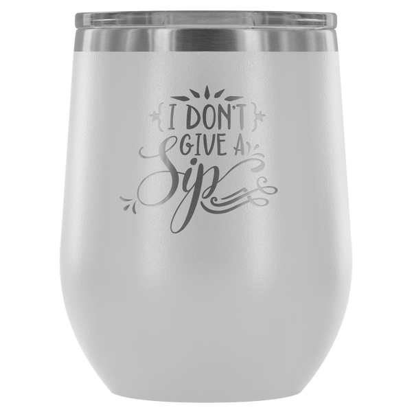 Stemless wine tumbler I Don't Give a Sip