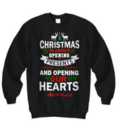 Christmas Is about Opening Hearts Sweatshirt