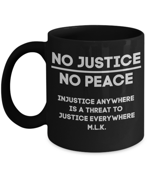 No Justice No Peace Equality Civil Rights Coffee Mug