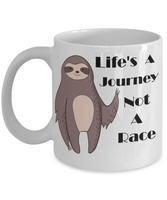 Life's a Journey not A Race Sloth Inpsirational coffee mug