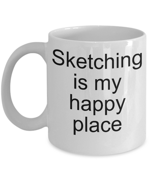 Sketching is my happy place-funny-novelty coffee mug-tea cup gift