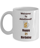 21st Birthday/ Novelty Coffee Mug/Welcome To Adulthood